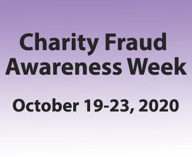 Charity Fraud Awareness Week, October 19-23, 2020